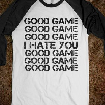 GOOD GAME I HATE YOU BASEBALL TEE T SHIRT