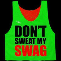 Don't Sweat My Swag (2) | Custom College Pinnies - Custom reversible college jerseys - custom college mesh jerseys