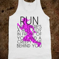 RUN LIKE THERE'S A HOT GUY
