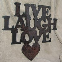 Live Laugh LoveMetal ArtAntiRecession Art by frolicnfriends