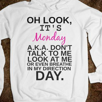Oh Look, It's Monday-Unisex White Hoodie