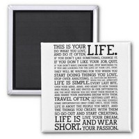 """THIS IS YOUR LIFE"" fridge magnet from Zazzle.com"