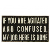 Agitated &amp; Confused Plaque
