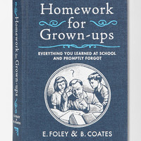 Homework For Grownups By E. Foley and B. Coates