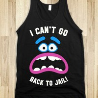 I Can't Go Back To Jail!