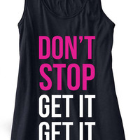 Don't Stop Get It Get It Train Gym Tank Top Flowy Racerback Workout Work Out Custom Colors You Choose Size & Colors