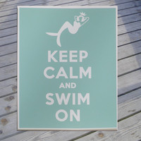 Mermaid Art Keep Calm and Swim ON by sheshedesignstoo on Etsy