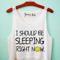 I Should Be Sleeping Rihgt Now Crop Tank Top