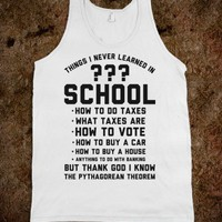 Things I Never Learned In School-Unisex White Tank