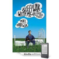 Amazon.com: Sleepwalk with Me eBook: Mike Birbiglia: Kindle Store