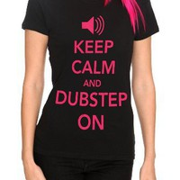 Keep Calm And Dubstep On Girls T-Shirt