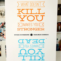 Silkscreen Poster What Doesn't Kill You Makes You by est1986