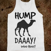 IT'S HUMP DAY WOO HOO TANK TOP TEE T SHIRT