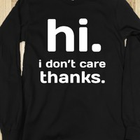 HI I DON'T CARE THANKS LONG SLEEVE BLACK TEE T SHIRT
