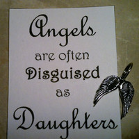 Angels Are Often Disguised as Daughters Key Chain Charm You Personalize Wedding Birthday Gift Ideas