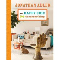 Amazon.com: Jonathan Adler on Happy Chic Accessorizing (9781402774300): Jonathan Adler: Books
