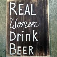 Wood Sign Subway, Real Women drink Beer