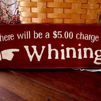 Wood Sign Charge for Whining Painted Plaque by CountryWorkshop
