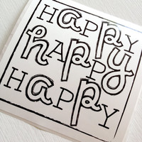 Happy Happy Happy --- vinyl, high quality Black and White sticker decal --- 4 inch square