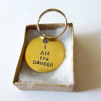 I AM the DANGER - Keychain - Breaking Bad - Walter White - Hand Stamped