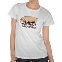 Disgruntled Pig T Shirts
