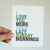 Greeting Card I Love You More Than Lazy Sunday by HopSkipJumpPaper