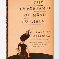 The Importance Of Music To Girls By Lavinia Greenlaw- Assorted One