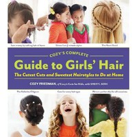 Cozy&#x27;s Complete Guide to Girls&#x27; Hair [Hardcover-spiral]