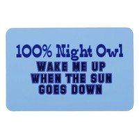 100% Night Owl. Wake Me Up When the Sun Goes Down Flexible Magnets