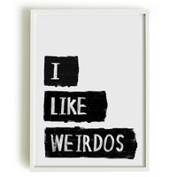A4 INSTANT DOWNLOAD Typography Poster, quote print, apartment decor -  I like Weirdos