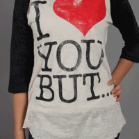 I Love You But …… Burn Out Baseball Top In Natural/Black/Red Heart | Thirteen Vintage