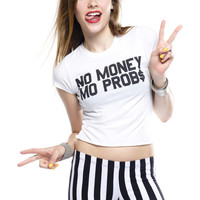 No Money, Mo Prob$ Crop T-Shirt - Jawbreaking