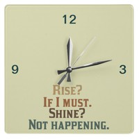 Rise and Shine? Ummm.. Nope. Square Wall Clock
