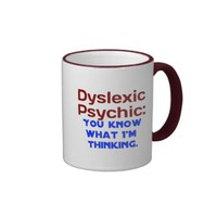 Dyslexic Psychic Coffee Mugs