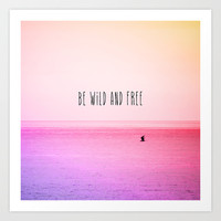 Wild and Free Art Print by M Studio