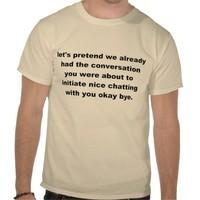 Let's Not Chat Tee Shirts
