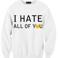 I Hate All of You Sweatshirt | Yotta Kilo