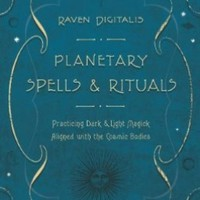 Planetary Spells & Rituals: Practicing Dark & Light Magick Aligned with the Cosmic Bodies:Amazon:Books