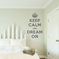 Keep Calm and Dream On ...