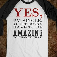 YES I'M SINGLE BASEBALL TEE T SHIRT