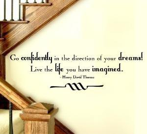 GO CONFIDENTLY DREAMS HENRY DAVID THOREAU  by decorexpressions