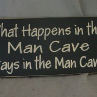 What Happens In The Man Cave Stays In The Man Cave | icehousecrafts - Folk Art & Primitives on ArtFire