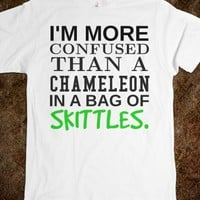 MORE CONFUSED THAN A CHAMELEON IN A BAG OF SKITTLES TEE T SHIRT
