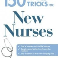 150 Tips and Tricks for New Nurses: Balance a hectic schedule and get the sleep you needAvoid illness and stay positiveContinue your education and keep up with medical advances:Amazon:Books