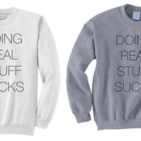 NEW - Doing Real Stuff Sucks Crewneck Sweatshirt, as seen on Justin Bieber