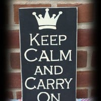 Keep Calm and CArry On Sign | icehousecrafts - Folk Art & Primitives on ArtFire