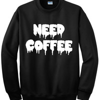 NEED COFFEE crew neck by tragicyouth on Etsy