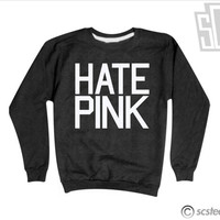 Hate Pink Sweatshirt 135