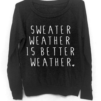 Sweater Weather Is Better Weather - Slouchy Black Sweater