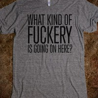 What kind of Fuckery is going on here Funny T-Shirt-T-Shirt